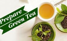 How To Prepare Green Tea